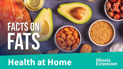 Thumbnail for entry Healthy Eats for a Healthy Beat: Facts on Fats