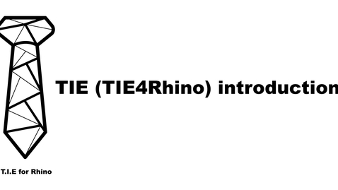 Thumbnail for entry TIE (TIE4Rhino) introduction
