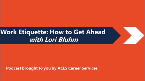 Thumbnail for entry Workplace Etiquette: How to Get Ahead