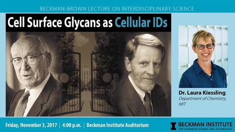 "Thumbnail for entry ""Cell Surface Glycans as Cellular IDs"" - Dr. Laura Kiessling (Beckman-Brown Lecture)"