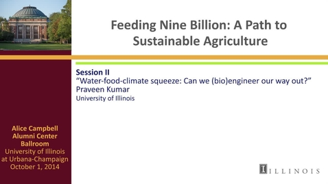 Thumbnail for entry Day 2 - Session II - Water-food-climate squeeze: Can we (bio)engineer our way out?