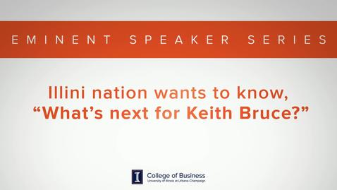 Thumbnail for entry Keith Bruce Eminent Speaker Series: What's next for Keith Bruce