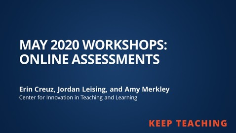 Thumbnail for entry Online Assessments from May 2020 Workshops