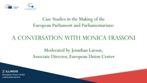 Thumbnail for entry Case Studies in the Making of the European Parliament and Parliamentarians: A Conversation with Monica Frassoni