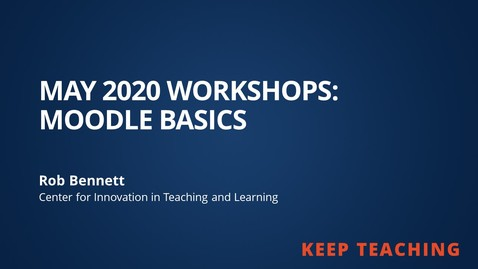 Thumbnail for entry Moodle Basics from May 2020 Workshops