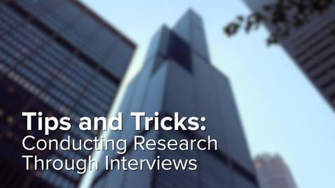 Thumbnail for entry Tips and Tricks - Conducting Research Through Interviews