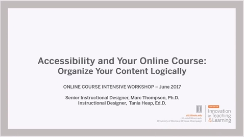 Thumbnail for entry Accessibility and Your Online Course: Organize Your Content Logically