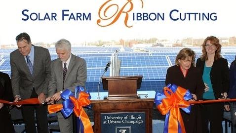 Thumbnail for entry Solar Farm Ribbon Cutting Ceremony at the University of Illinois at Urbana-Champaign