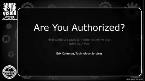 Thumbnail for entry 2C - Are You Authorized? Real-World Use-Cases Using AuthMan - Erik Coleman, Spring 2020 IT Pro Forum
