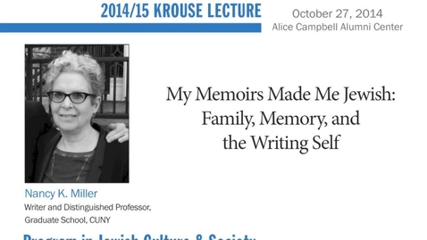 Thumbnail for entry Nancy K. Miller: Krouse Lecture 2014/15