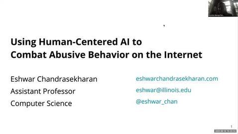 "Thumbnail for entry COLLOQUIUM: Eshwar Chandrasekharan, ""Using Human-Centered AI to Combat Abusive Behavior on the Internet"""