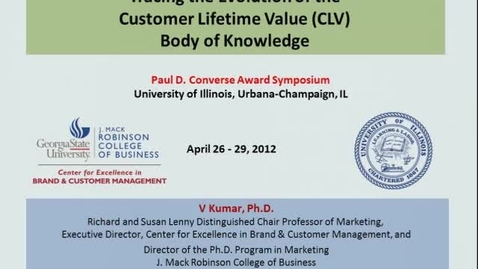 Thumbnail for entry V. Kumar - Tracing the Evolution of the Customer Lifetime Value (CLV) Body of Knowledge
