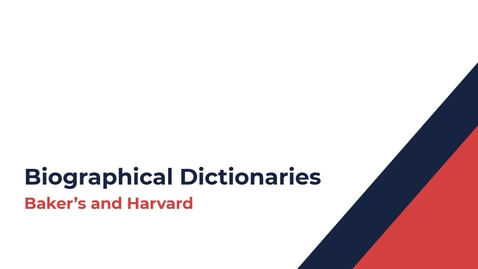 Thumbnail for entry Biographical Dictionaries: Baker's and Harvard