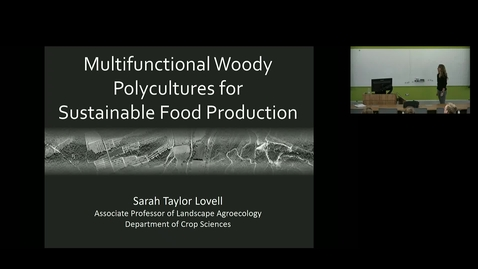 Thumbnail for entry NRES 500 Fall 2018 - Sarah Taylor Lovell - Multifunctional Woody Polycultures for Sustainable Food Production