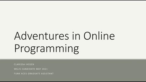 Thumbnail for entry Adventures in Online Programming- Ihssen