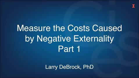 Thumbnail for entry Measure the Costs Caused by Negative Externality Part 1
