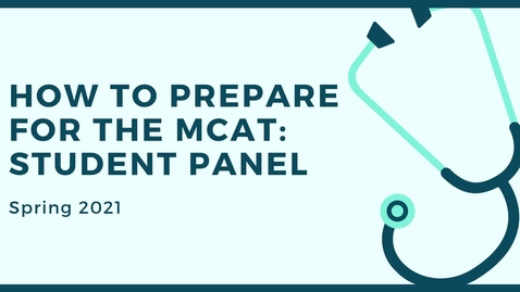 Thumbnail for entry How to Prepare for the MCAT - MCB Student Panel - Spring 2021