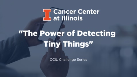 Thumbnail for entry The Power of Detecting Tiny Things: New Approaches in Detecting Cancer and COVID-19