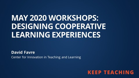 Thumbnail for entry Designing Cooperative Learning Groups from May 2020 Workshops