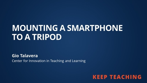 Thumbnail for entry Mounting a Smartphone to a Tripod