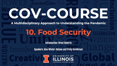 Thumbnail for entry 10. Food Insecurity, COV-Course: A Multidisciplinary Approach to Understanding the Pandemic