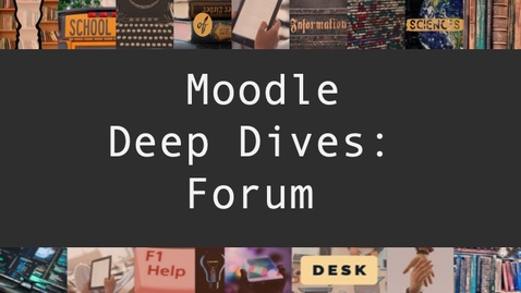 Thumbnail for entry Moodle Deep Dives - Forum