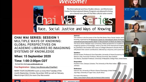 Thumbnail for entry 2020-21 Chai Wai Series: Race, Social Justice, and Ways of Knowing - Session1: Multiple ways of knowing: Global perspectives on academic libraries re-imagining systems of knowledge