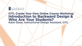 Thumbnail for entry Introduction to Backward Design & Who Are Your Students?