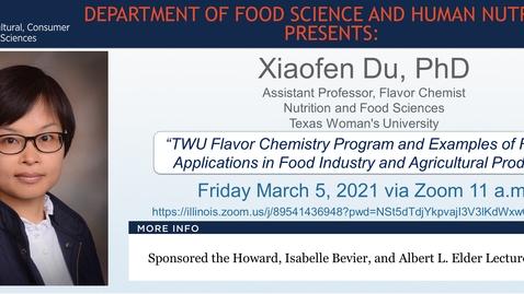 Thumbnail for entry Mar. 5, 2021- FSHN 597 Graduate Seminar- Dr. Xiaofen Du