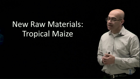 Thumbnail for entry New Raw Materials: Tropical Maize