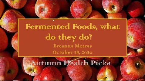 Thumbnail for entry Fermented Foods: What do they do?