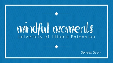 Thumbnail for entry Mindful Moments Senses Scan