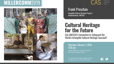 Thumbnail for entry Frank Proschan, UNESCO and Cultural Heritage for the Future, CAS/MillerComm2019