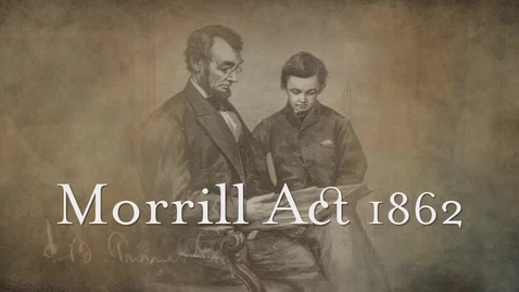 Thumbnail for entry Morrill Act 1862: Legacy of the Land Grant University