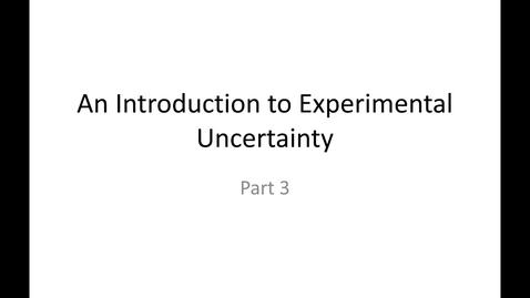Thumbnail for entry Random Experimental Uncertainty Part 3