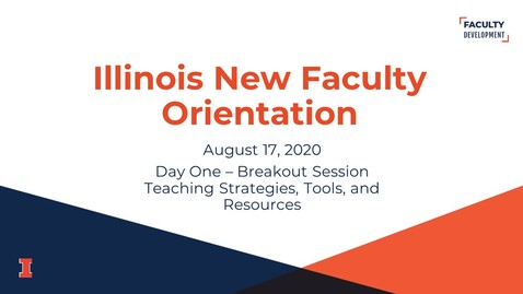 Thumbnail for entry 2020 Illinois New Faculty Orientation (INFO) - August 17, 2020 - Day One - Teaching Strategies, Tools, and Resources