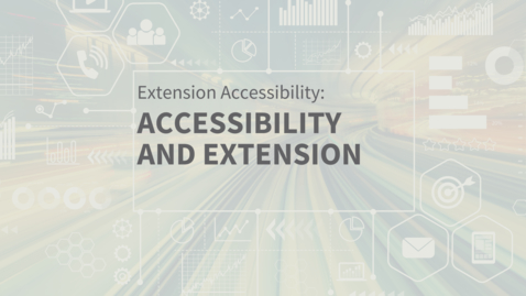 Thumbnail for entry EXT Comms: Accessibility and Extension