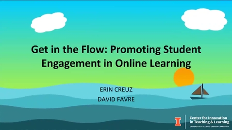 Thumbnail for entry Get in the Flow: Promoting Student Engagement in Online Learning