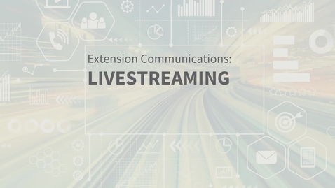 Thumbnail for entry EXT Comms: Livestreaming Best Practices