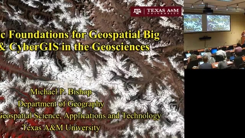 Thumbnail for entry Scientific Foundations for Geospatial Big Data and CyberGIS in the Geosciences.mp4