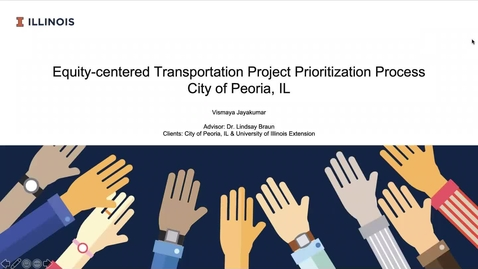 Thumbnail for entry An Equity-centered Transportation Project Prioritization Process for the City of Peoria, IL - Vismaya Jayakumar