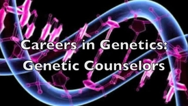 Thumbnail for entry Careers in Genetics- Genetic Counseling