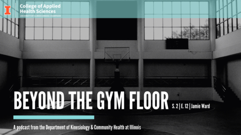 Thumbnail for entry Beyond the Gym Floor—Jamie Ward