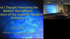Thumbnail for entry And I Thought Forecasting the Weather Was Difficult: The Future of Our Academic Research Enterprise