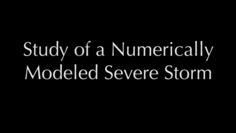 Thumbnail for entry Study of a Numerically Modeled Severe Storm
