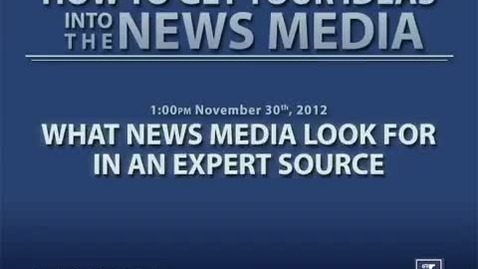 Thumbnail for entry What News Media Look for in an Expert Source