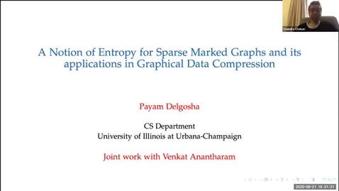 """Thumbnail for entry COLLOQUIUM: Payam Delgosha, """"A Notion of Entropy for Sparse Marked Graphs and its Applications in Graphical Data Compression"""""""