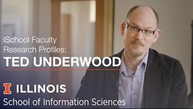 Thumbnail for entry iSchool Faculty Research Profiles: Professor Ted Underwood