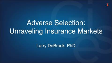 Thumbnail for entry Adverse Selection - Unraveling Insurance Markets