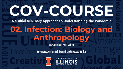 Thumbnail for entry 02. Infection: Biology and Anthropology, COV-Course: A Multidisciplinary Approach to Understanding the Pandemic